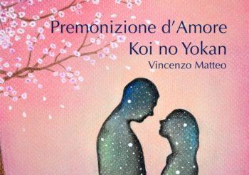 """L'8 febbraio 2019, per Trichorus Edizioni, esce su tutti i digital Store il nuovo singolo di Vincenzo Matteo dal titolo """"Premonizione d'Amore – Koi no Yokan"""""""